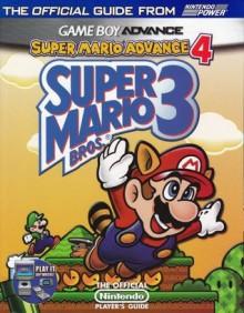 Super Mario Advance 4: Super Mario Bros. 3 Official Strategy Guide - Nintendo of America