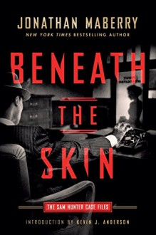 Beneath the Skin: The Sam Hunter Case Files - Jonathan Maberry