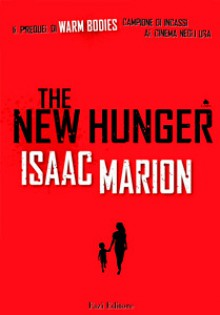 The New Hunger (Warm Bodies, #0.5) - Isaac Marion