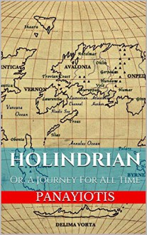 Holindrian: Or, A Journey For All Time - Macaulay Christian, Panayiotis of Panos
