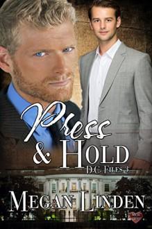 Press & Hold (DC Files Book 3) - Megan Linden