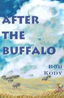 After the Buffalo - Bob Kody