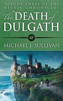 The Death of Dulgath - Michael J. Sullivan