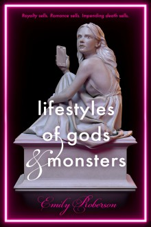 Lifestyles of Gods & Monsters - Emily Roberson