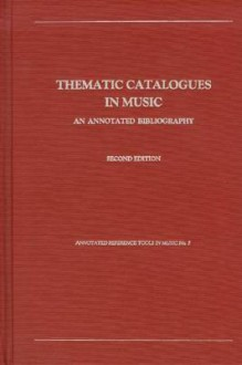 Thematic Catalogues In Music: An Annotated Bibliography (Rilm Retrospectives Series, No 1) - Barry S. Brook