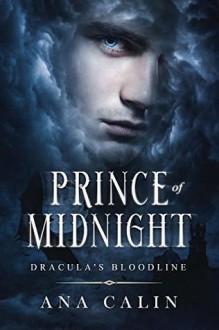 Prince of Midnight (Dracula's Bloodline #1) - Ana Calin