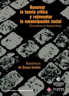 Renovar la teoría crítica y reinventar la emancipación social - Boaventura de Sousa Santos