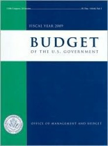 Budget of the United States Government, Fiscal Year 2009 - Office of Management and Budget (U.S.)