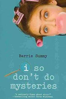 [(I So Don't Do Mysteries )] [Author: Barrie Summy] [Nov-2009] - Barrie Summy