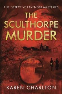 The Sculthorpe Murder (The Detective Lavender Mysteries) - Karen Charlton