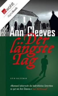 Der längste Tag - Ann Cleeves, Tanja Handels