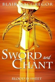 Sword and Chant - Blair MacGregor