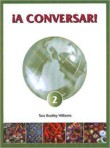 Â¡A Conversar! 2 Student Workbook w/CD - Tara Bradley Williams