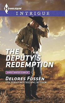 The Deputy's Redemption (Sweetwater Ranch) - Delores Fossen