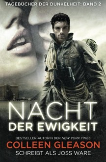 Nacht der Ewigkeit: Tagebücher der Dunkelheit (Volume 2) (German Edition) - Joss Ware, Colleen Gleason, Philine Tucker