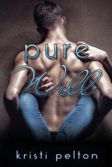 Pure Will - Kristi Pelton
