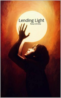 Lending Light - Rose Christo