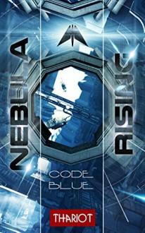Nebula Rising : 2 Code Blue - Thariot