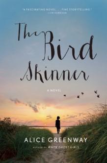 The Bird Skinner - Alice Greenway