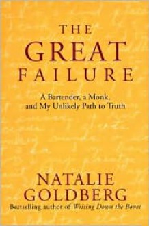 The Great Failure: A Bartender, A Monk, and My Unlikely Path to Truth -