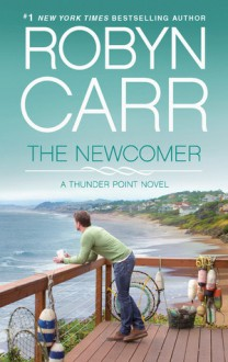 The Newcomer (Thunder Point #2) - Robyn Carr