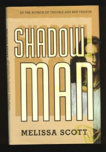 Shadow Man - Melissa Scott