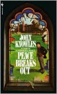Peace Breaks Out - John Knowles