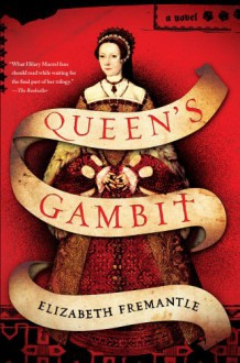 Queen's Gambit: A Novel - Elizabeth Fremantle