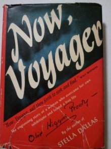 Now, voyager. - Olive Higgins Prouty
