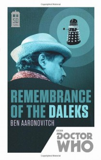 Doctor Who: Remembrance of the Daleks - Ben Aaronovitch
