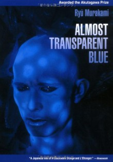 Almost Transparent Blue - Ryū Murakami, Nancy Andrew