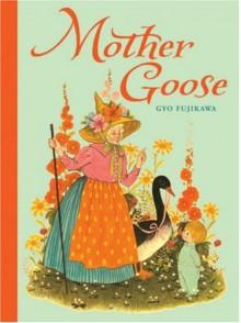 Mother Goose - Gyo Fujikawa
