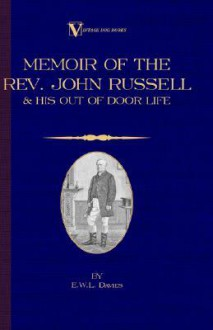 A Memoir of the Rev. John Russell and His Out-Of-Door Life (Vintage Dog Books Breed Classic - Jack Russell Terrier) (Vintage Dog Books Breed Classic) - E.W.L. Davies