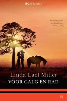 Voor galg en rad - Linda Lael Miller, Ingrid Zweedijk