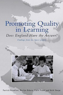 Promoting Quality in Learning: Does England Have the Answer? - Patricia Broadfoot, Claire Planel