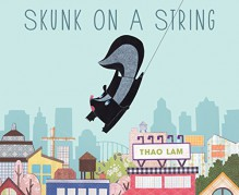 Skunk on a String - Thao Lam