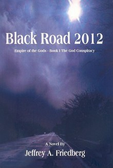 Black Road 2012 - Jeffrey A. Friedberg