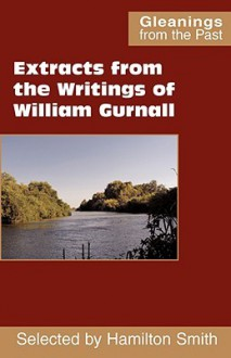 Extracts from the Writings of William Gurnall - William Gurnall, Hamilton Smith
