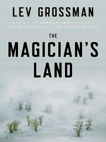 The Magician's Land - Mark Bramhall,Lev Grossman
