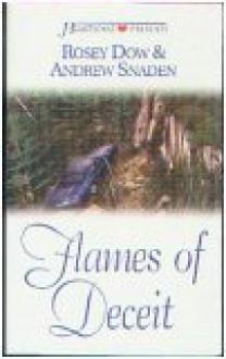 Flames Of Deceit - Rosey Dow, Rosey Dow, Andrew Snaden