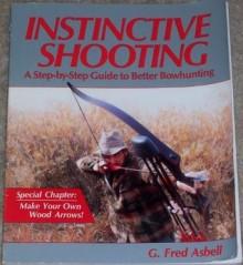 Instinctive Shooting - G. Fred Asbell