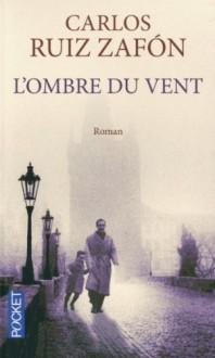 L'ombre Du Vent by Ruiz Zafon, Carlos (2013) Mass Market Paperback - Carlos Ruiz Zafón