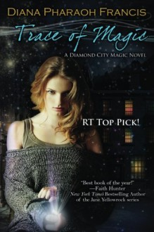 Trace of Magic: The Diamond City Magic Novels (Volume 1) - Diana Pharaoh Francis