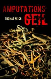 Amputationsgeil - Thomas Reich