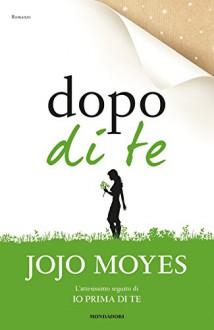 Dopo di te - M. C. Dallavalle,Jojo Moyes