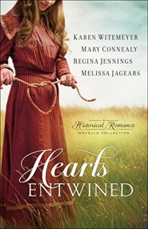 Hearts Entwined (Ladies of Harper's Station #2.5) - Mary Connealy,Karen Witemeyer,Regina Jennings,Melissa Jagears