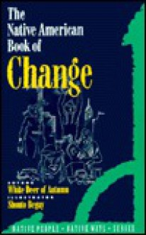 The Native American Book of Change - White Deer of Autumn, Shonto W. Begay