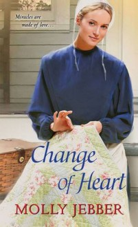 Change of Heart (A Keepsake Pocket Quilt Novel) - Molly Jebber