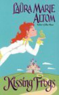 Kissing Frogs - Laura Marie Altom