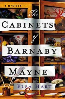 The Cabinets of Barnaby Mayne - Elsa Hart